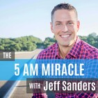 The 5 AM Miracle with Jeff Sanders: Healthy Habits