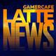Gamercafe Latte News - Episodio 04