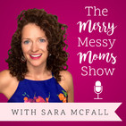 The Merry Messy Moms Show