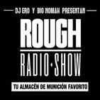 Rough Radio Show #2x60 - 09/04/14 - Dj Ero & Big Nomah