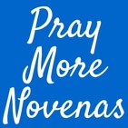 Pray More Novenas Podcast, Catholic Prayers and De