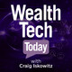 #ItzOnWealthTech Ep. 67: The Start of the ESG Data Wars with Will Trout