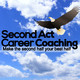 000: Welcome to the Second Act Career Coaching Podcast 'Making the Second Half Your Best Half'