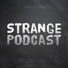 STRANGE PODCAST - Paranormal - Unusual - Unexplain