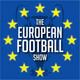 The European Football Show - Episode 13
