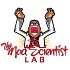 The Mad Scientist Lab Podcast