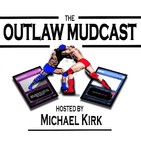 Outlaw Mudcast Episode 80
