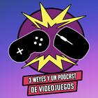 3 weyes y un podcast de videojuegos