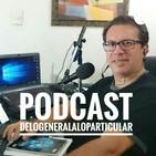 DeLoGeneralALoParticular Podcast