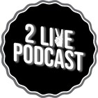 2 Live Podcast Eps 148: Who's Fucking Puff
