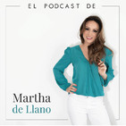 El podcast de Martha de Llano