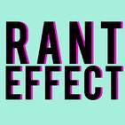 Rant Effect