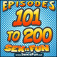 Sex is Fun Episodes 101-200