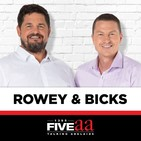 ROWEY & BICKS PODCAST - FRIDAY 7 DECEMBER 2018