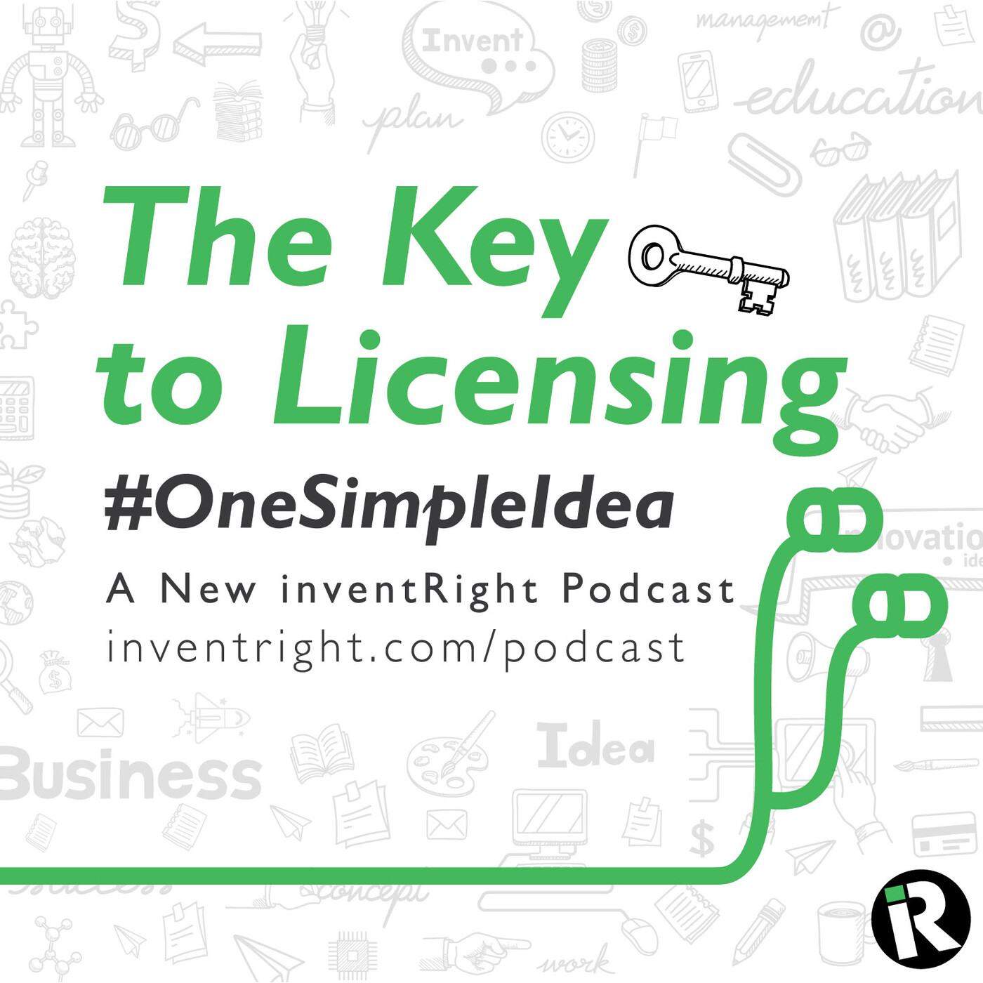 The Key To Licensing - Episode 3 - Featuring inventRight Coach Terry O'Mara