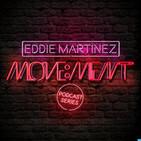Eddie Martinez - Move:ment : Podcast Series