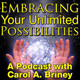 Check Out This Life Changing Game - Embracing Your Unlimited Possibilities Podcast with Carol A. Briney