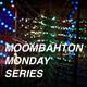 TT054 - Moombahton Monday ? 6