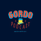 Gordo Podcast