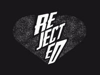 #1 Welcome to Rejected