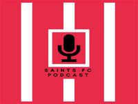 58 - Ep - Saints FC Podcast