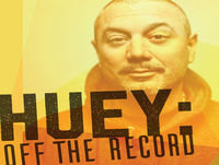 Huey: Off The Record