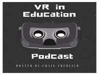 "Episode 15- Beyond the VR ""WOW"" Factor-Making Experiences C.R.I.S.P."