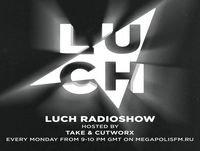 Luch Radioshow #186 - Take @ Megapolis 89.5 FM 13.11.2018