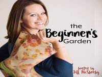 The Beginner's Garden with Jill McSheehy