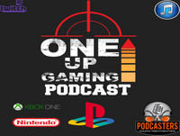 The One Up Gaming Podcast 167