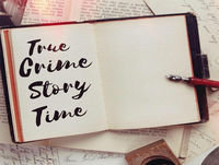 True Crime Story Time