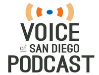 Voice of San Diego Podcast