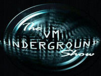 THE VM UNDERGROUND SHOW