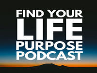 Episode 008 – Story – Find Your Life Purpose Podcast
