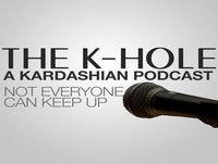 The K-Hole: a Kardashian Podcast