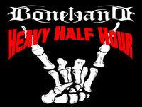 The Bonehand Heavy Half Hour 047: Heavy Hadouken!