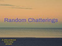 Random Chatterings
