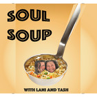Soul Soup #3 – Fart brain, deep death chats and talking to yourself.