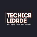 Tecnicalidade - Tecnologia nos mínimos detalhes (M