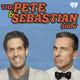 Pete and Sebastian Show 411