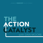 Leaders Make the Necessary Changes – Episode 243 of The Action Catalyst Podcast