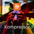 Kompressor - das Kulturmagazin - Deutschlandradio