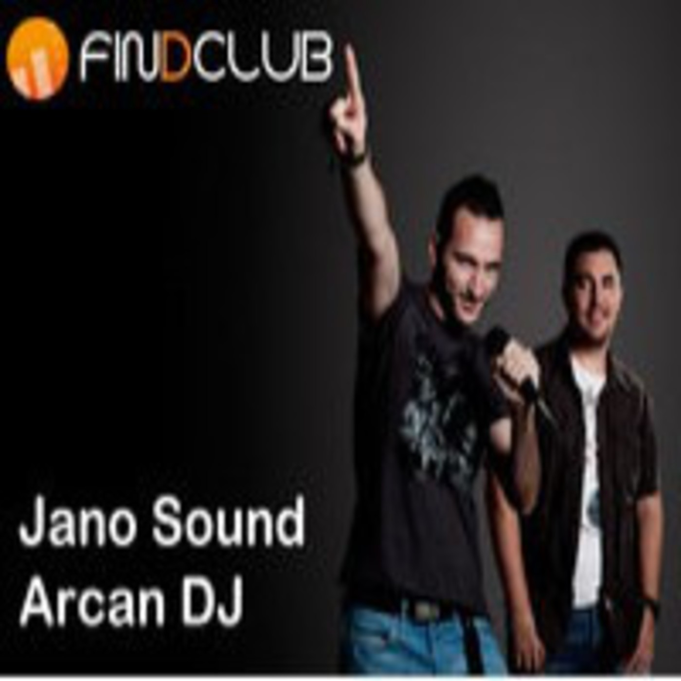 Arcan DJ and Jano Sound pres. FinDclub