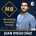 Cómo Generar Más Dinero Con La Misma Cantidad De Clientes En 3 Simples Pasos - Juan Diego Díaz - Marketing y Busin...