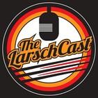 The LarschCast EP.023: Jim Robson! Jim Robson! Jim Robson!