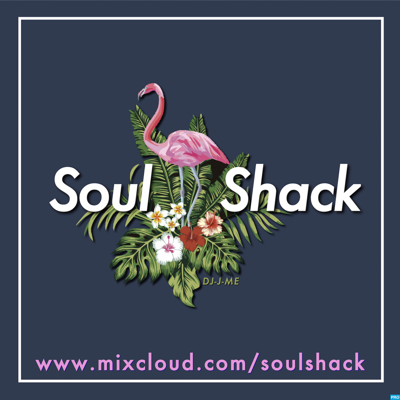 "Aug 2017 - ""The Soul Shack"" w/ DJ-J-ME Summer Soundtrack 2017 Pt 2"