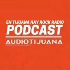 En Tijuana Hay Rock Radio - Temporada De Cuarentena - 8: Especial Julieta Venegas