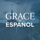 Grace en Español Sermon Podcast