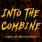 Into The Combine - Metal & Hardcore Podcast