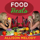 The Food Heals Podcast with Allison Melody and Suz